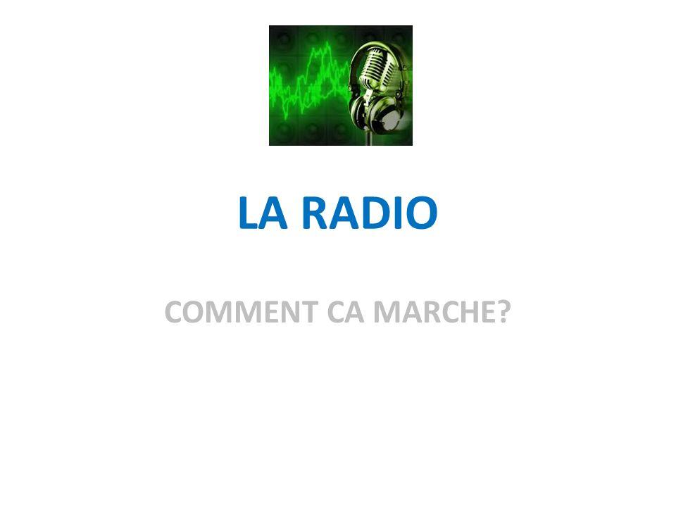 LA RADIO COMMENT CA MARCHE
