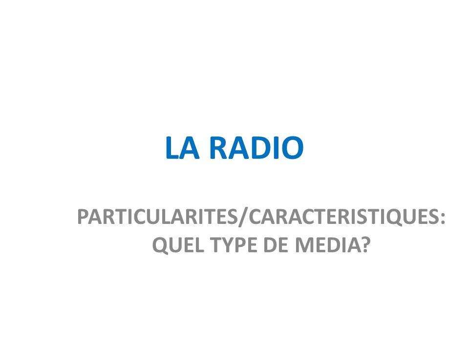 PARTICULARITES/CARACTERISTIQUES: QUEL TYPE DE MEDIA