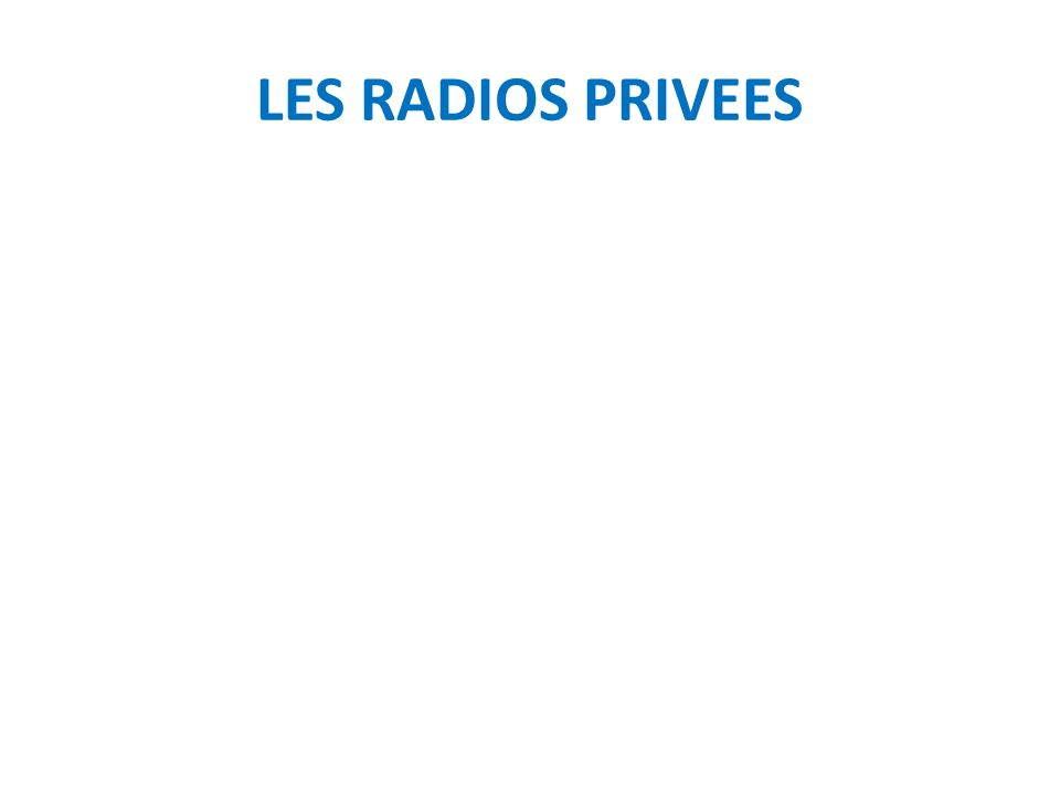 LES RADIOS PRIVEES
