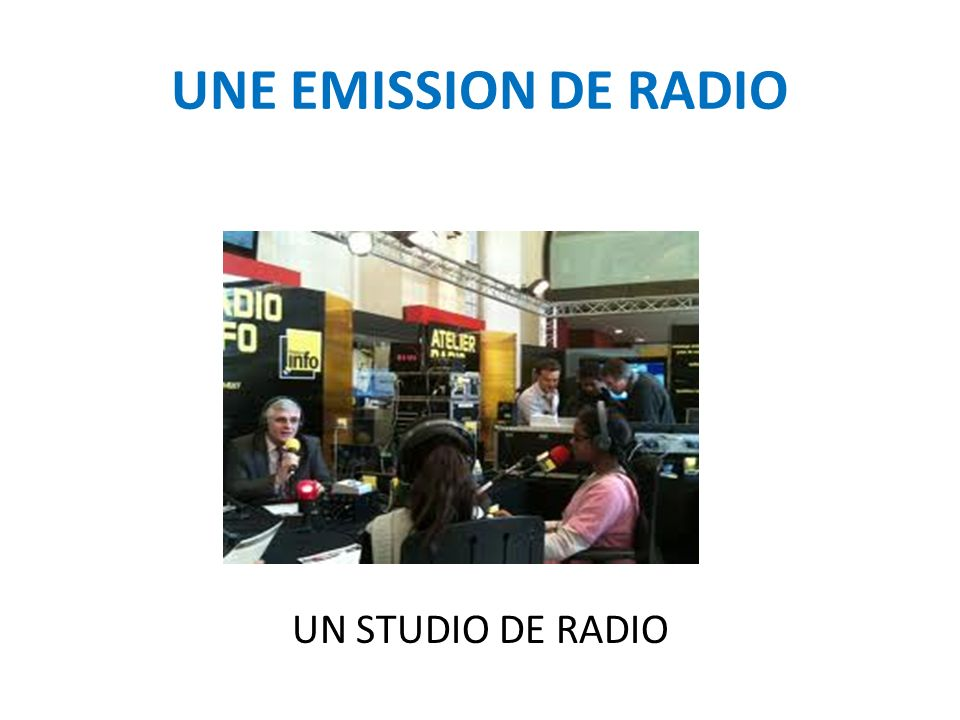 UNE EMISSION DE RADIO UN STUDIO DE RADIO