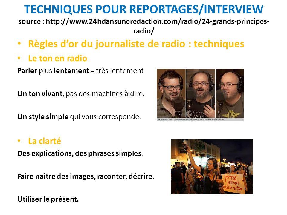 TECHNIQUES POUR REPORTAGES/INTERVIEW source : http://www