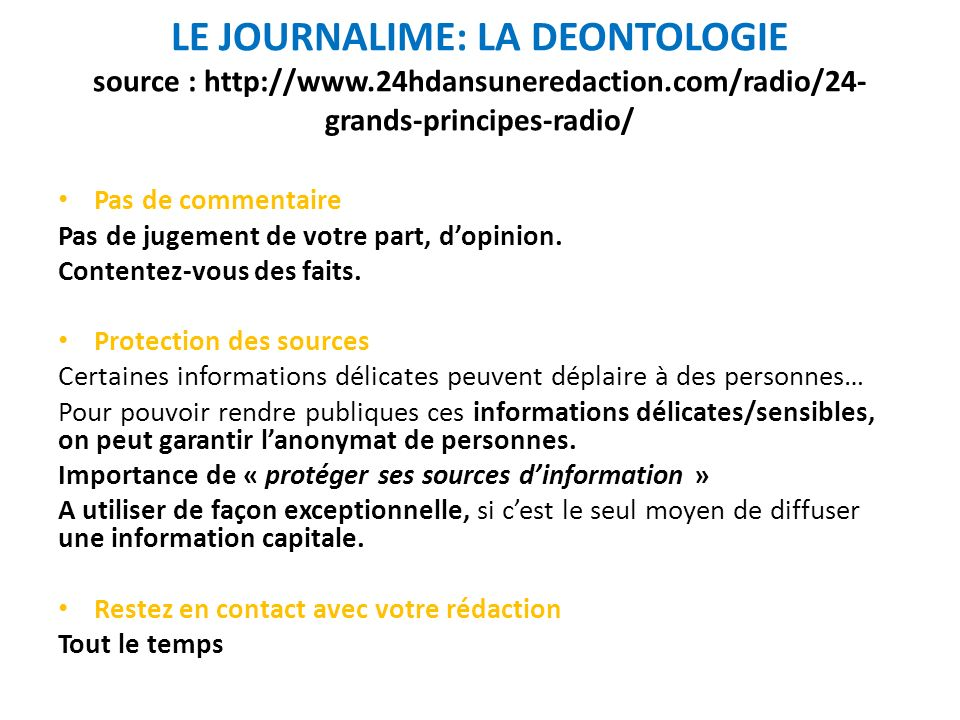 LE JOURNALIME: LA DEONTOLOGIE source : http://www. 24hdansuneredaction