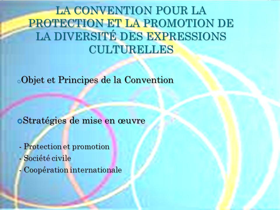 LA CONVENTION POUR LA PROTECTION ET LA PROMOTION DE LA DIVERSITÉ DES EXPRESSIONS CULTURELLES