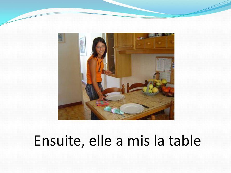 Ensuite, elle a mis la table