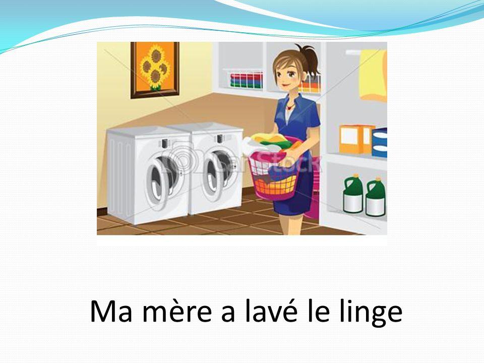 Ma mère a lavé le linge