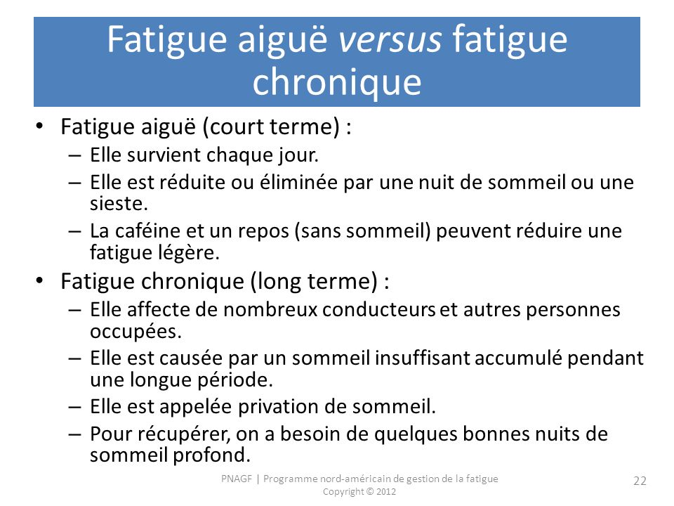 Fatigue aiguë versus fatigue chronique