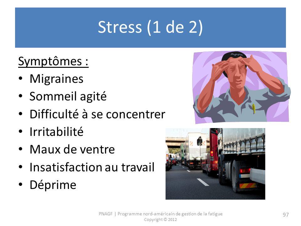 Stress (1 de 2) Symptômes : Migraines Sommeil agité