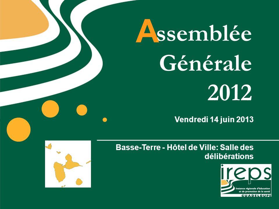 A ssemblée Générale 2012 Vendredi 14 juin 2013