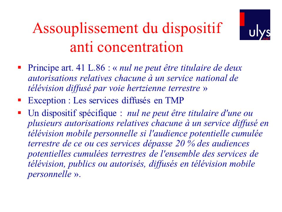 Assouplissement du dispositif anti concentration