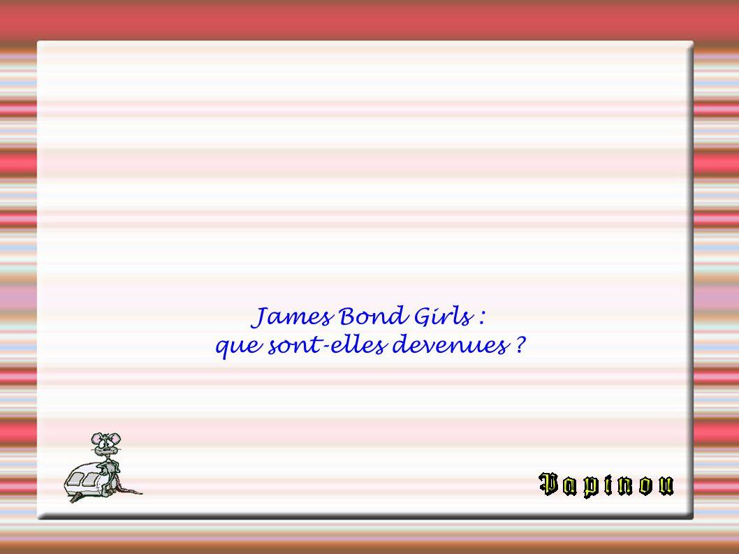 James Bond Girls : que sont-elles devenues