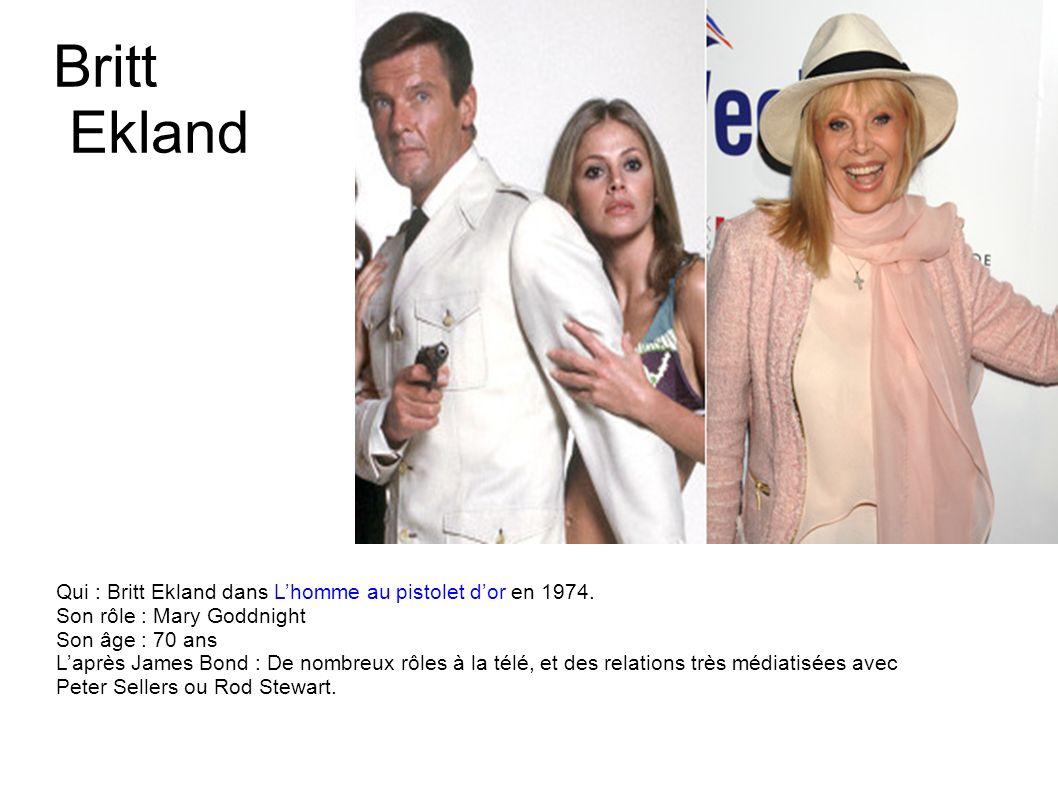 Britt Ekland Qui : Britt Ekland dans L'homme au pistolet d'or en 1974.