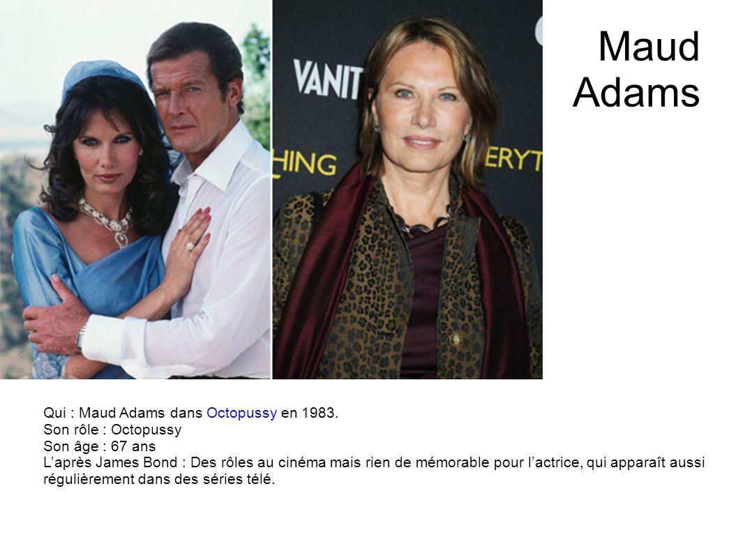 Maud Adams Qui : Maud Adams dans Octopussy en 1983.
