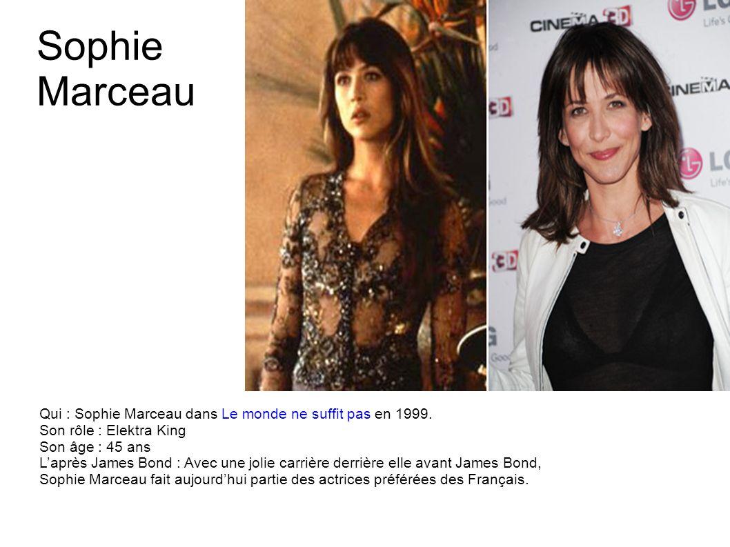 Sophie Marceau Qui : Sophie Marceau dans Le monde ne suffit pas en 1999. Son rôle : Elektra King.