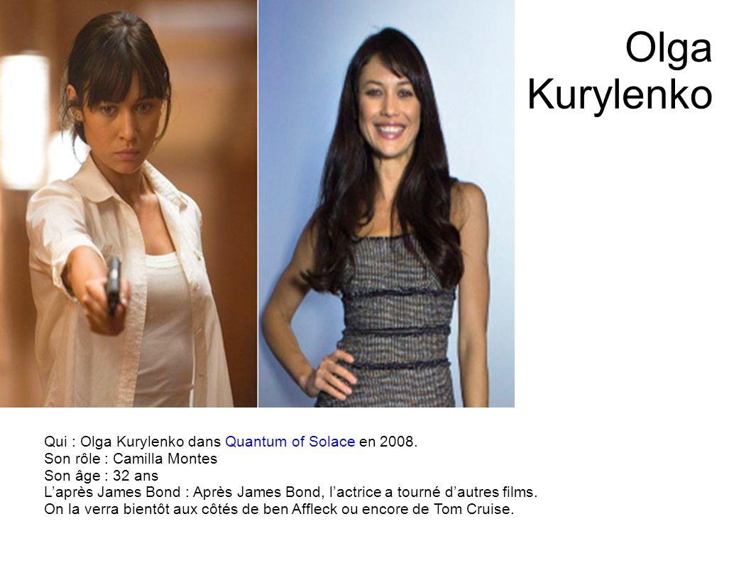 Olga Kurylenko Qui : Olga Kurylenko dans Quantum of Solace en 2008.