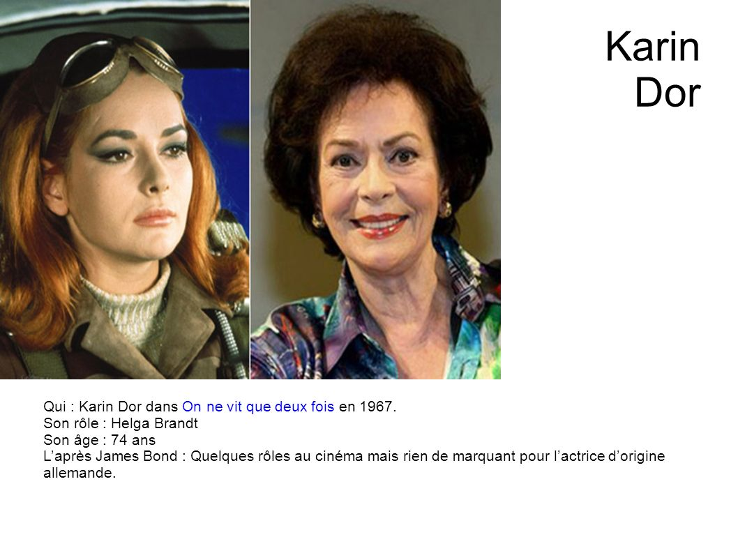 Karin Dor Qui : Karin Dor dans On ne vit que deux fois en 1967.