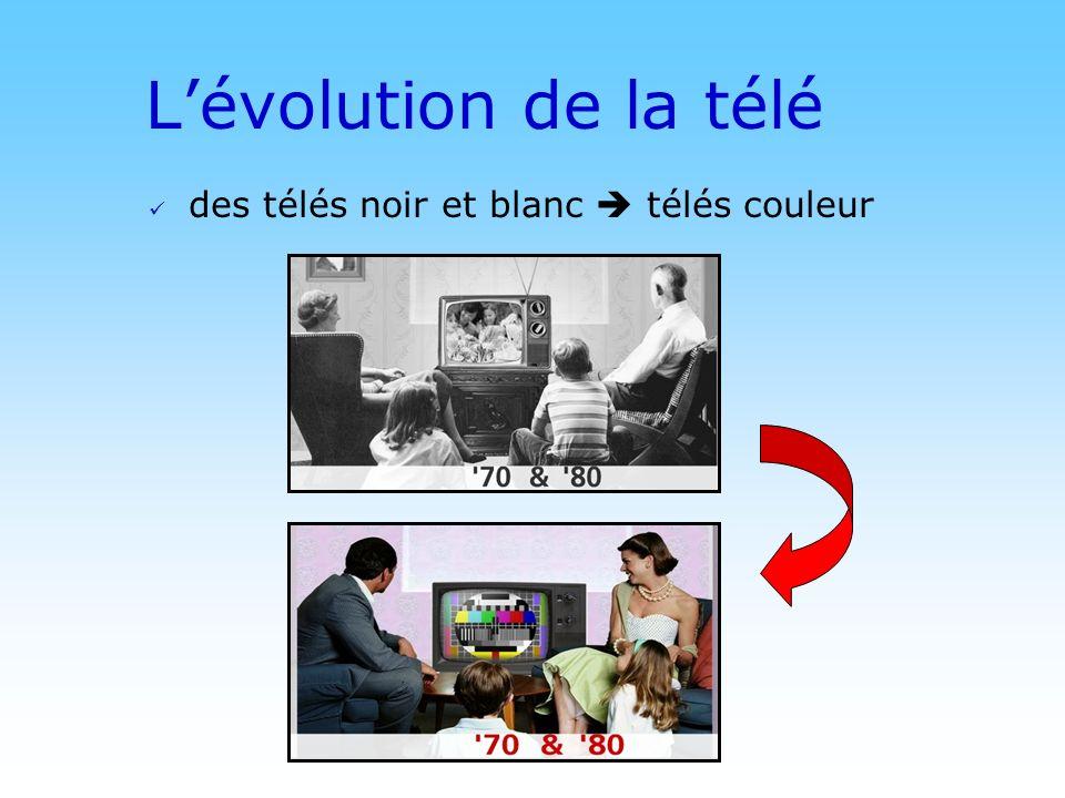 L'évolution de la télé des télés noir et blanc  télés couleur © DN