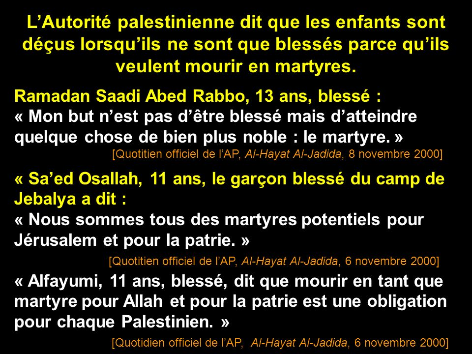 L'Autorité palestinienne dit que les enfants sont déçus lorsqu'ils ne sont que blessés parce qu'ils veulent mourir en martyres.