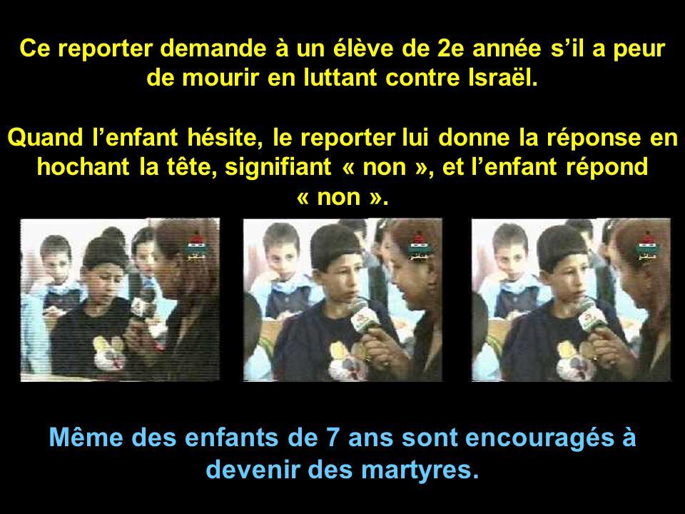 Même des enfants de 7 ans sont encouragés à devenir des martyres.