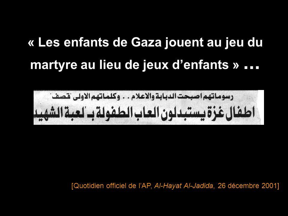 « Les enfants de Gaza jouent au jeu du martyre au lieu de jeux d'enfants » ...
