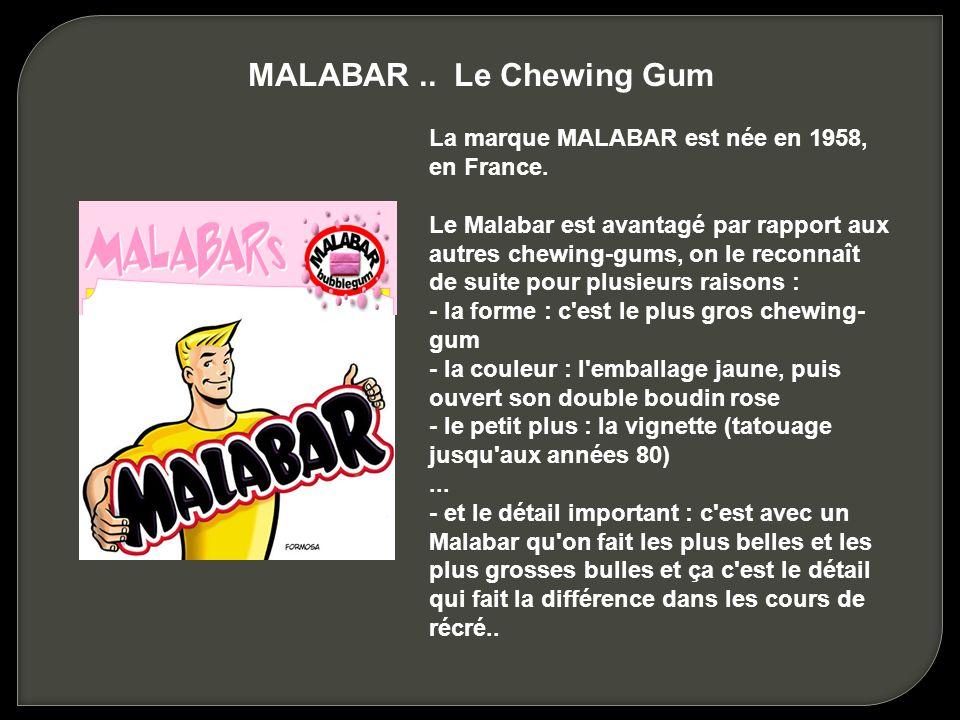 MALABAR .. Le Chewing Gum