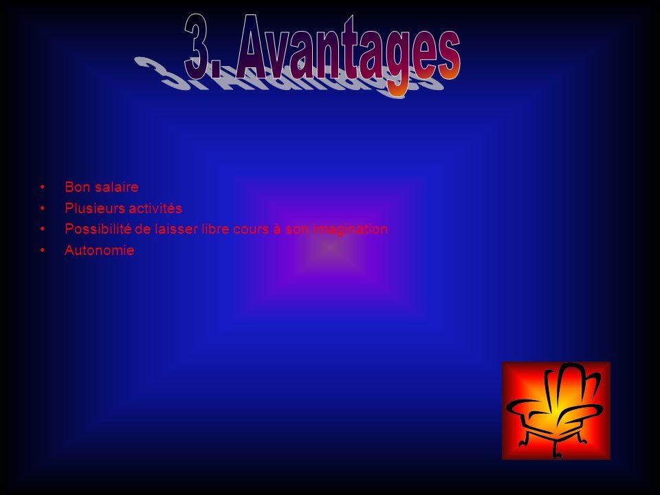 3. Avantages Bon salaire Plusieurs activités