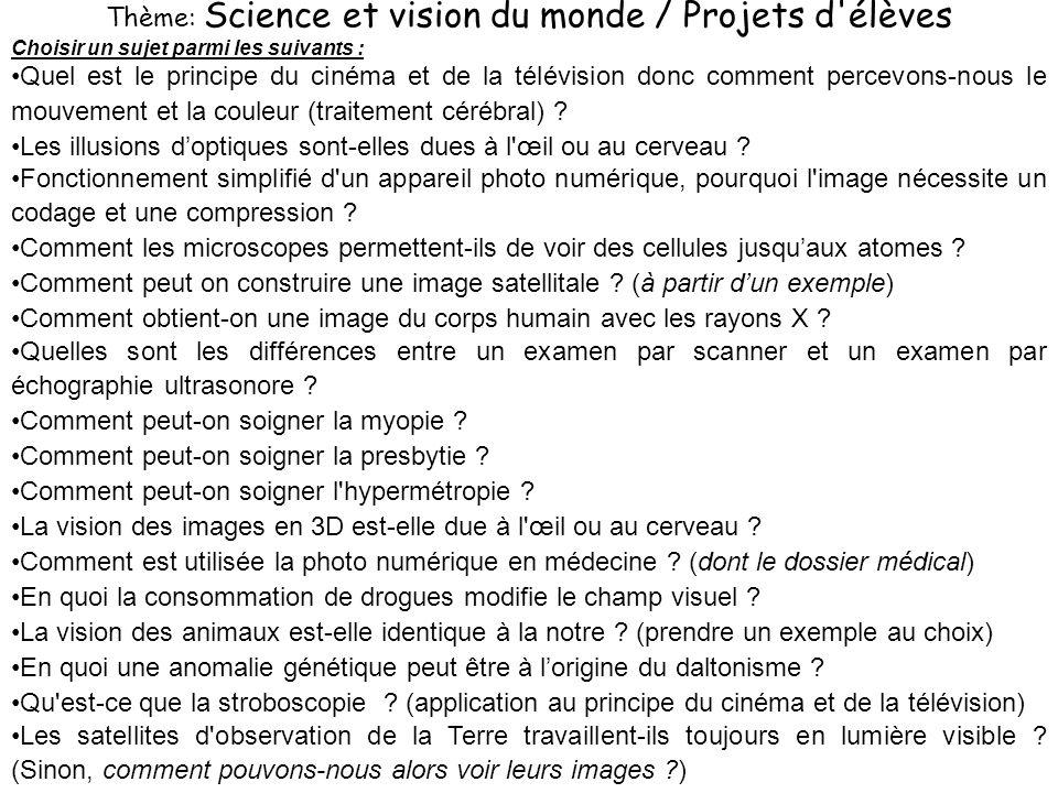 Thème: Science et vision du monde / Projets d élèves