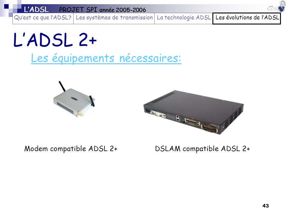 L'ADSL 2+ Les équipements nécessaires:
