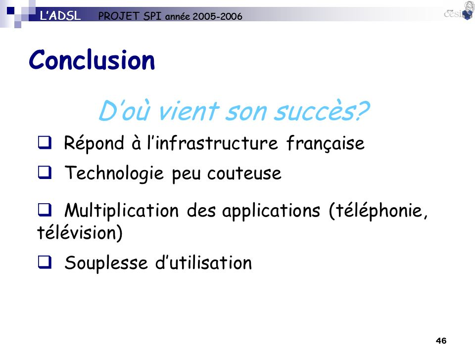 Conclusion D'où vient son succès Répond à l'infrastructure française