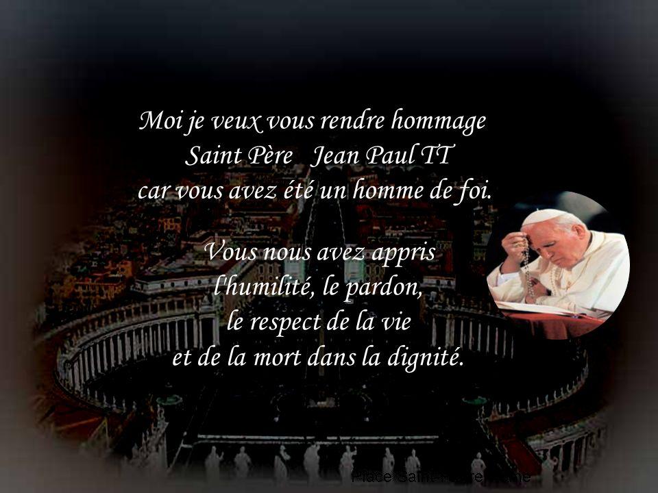 Moi je veux vous rendre hommage Saint Père Jean Paul TT