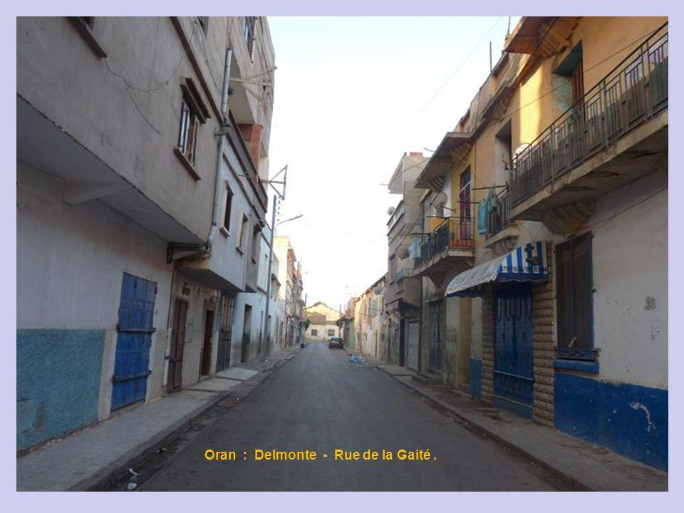 Oran : Delmonte - Rue de la Gaité .
