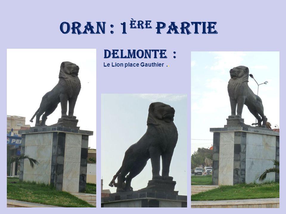 Oran : 1ère Partie Delmonte : Le Lion place Gauthier ..