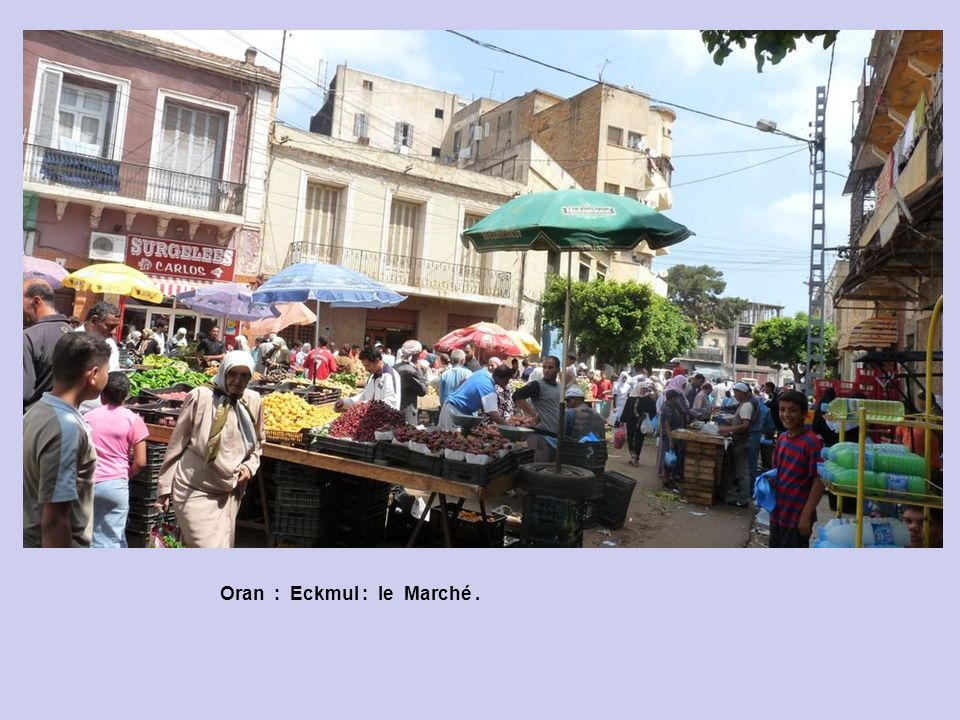 Oran : Eckmul : le Marché .