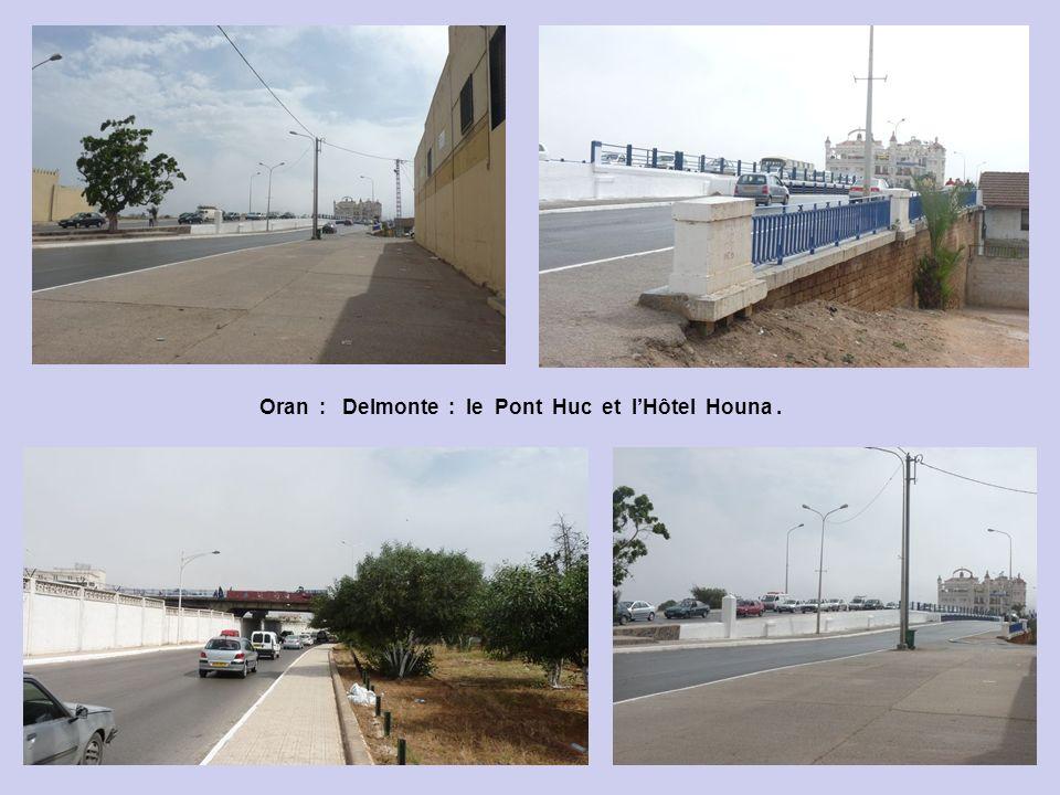 Oran : Delmonte : le Pont Huc et l'Hôtel Houna .