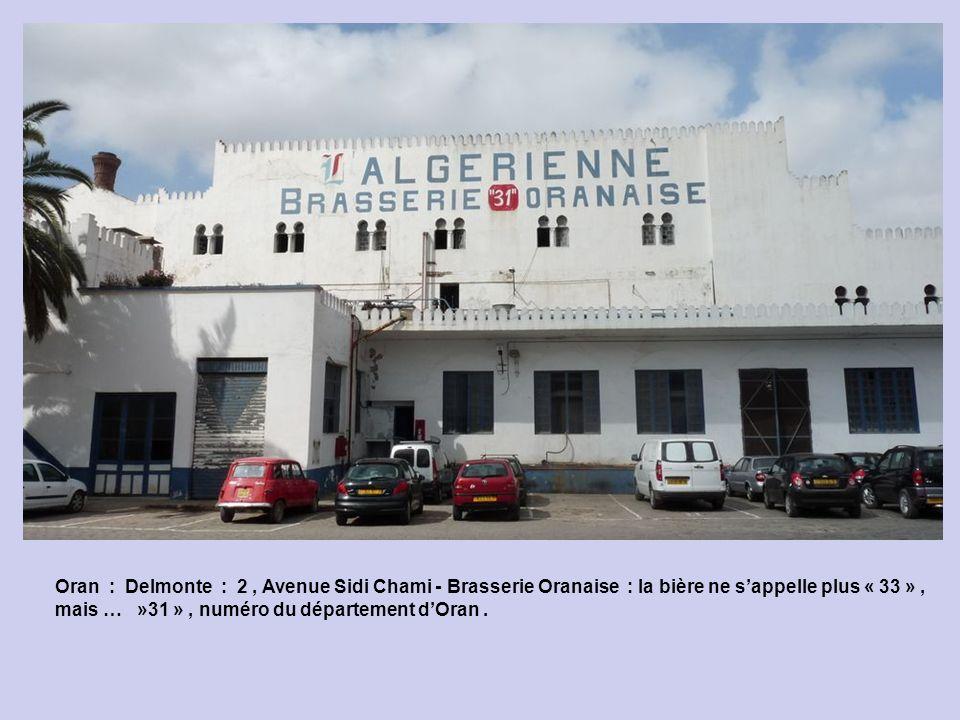 Oran : Delmonte : 2 , Avenue Sidi Chami - Brasserie Oranaise : la bière ne s'appelle plus « 33 » ,