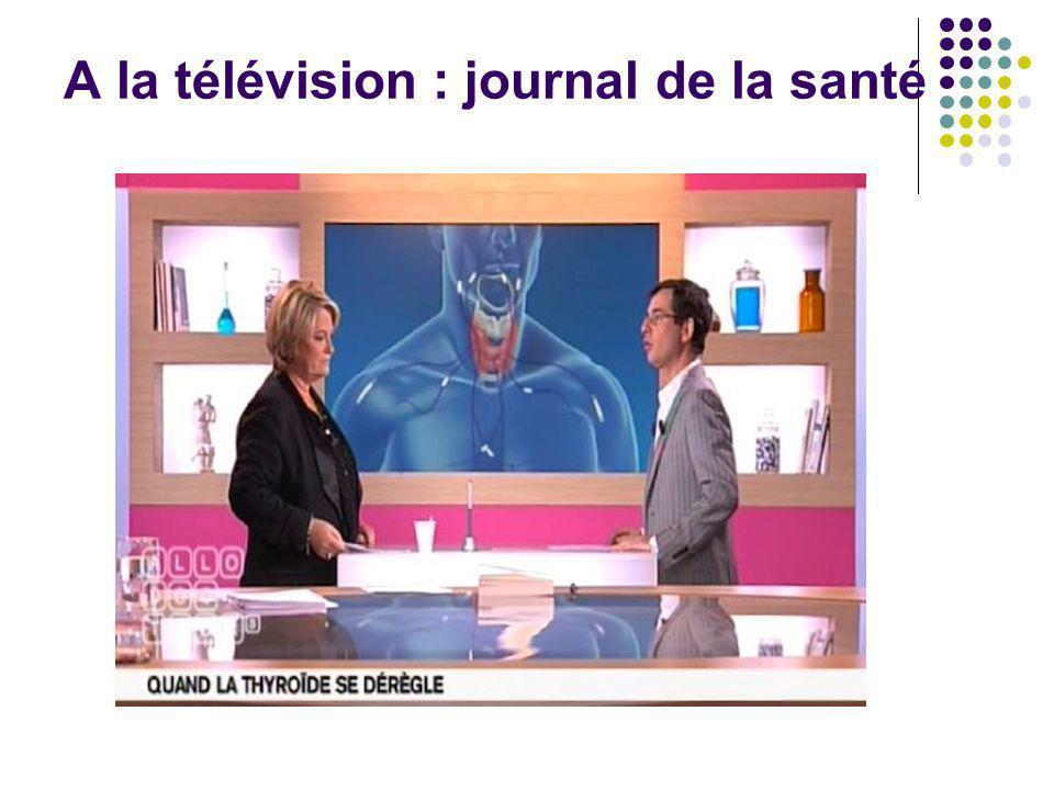 A la télévision : journal de la santé