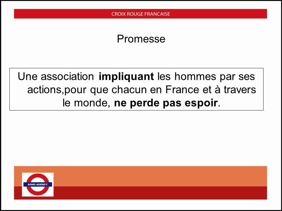 Promesse Une association impliquant les hommes par ses actions,pour que chacun en France et à travers le monde, ne perde pas espoir.