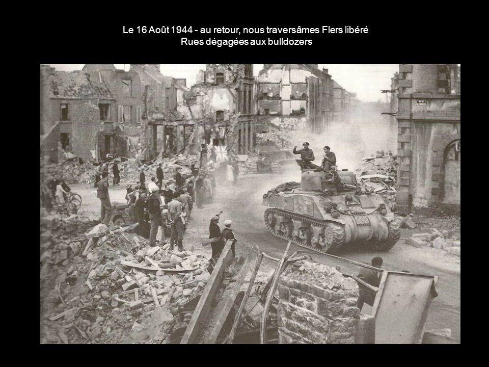 Le 16 Août 1944 - au retour, nous traversâmes Flers libéré