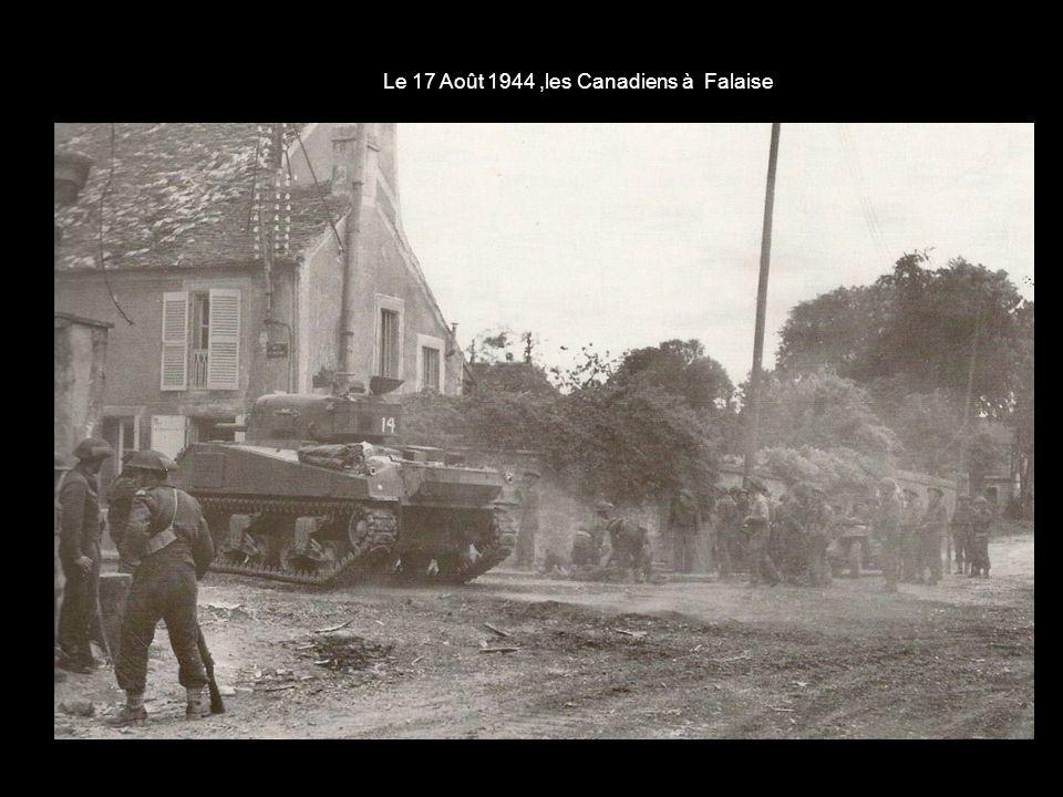 Le 17 Août 1944 ,les Canadiens à Falaise