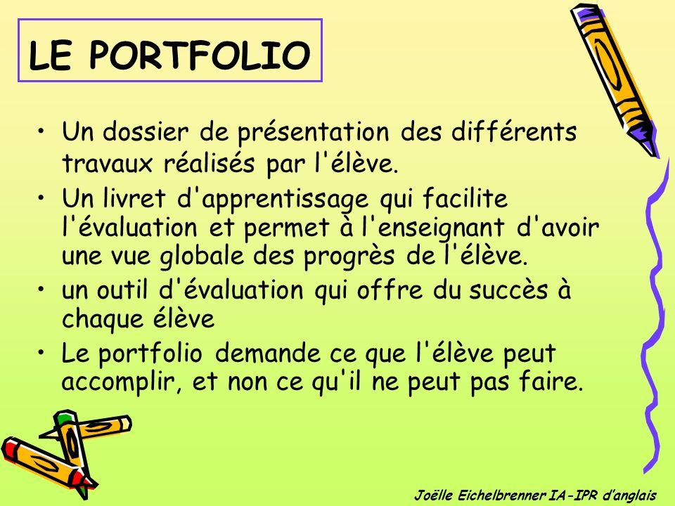 LE PORTFOLIO Un dossier de présentation des différents travaux réalisés par l élève.