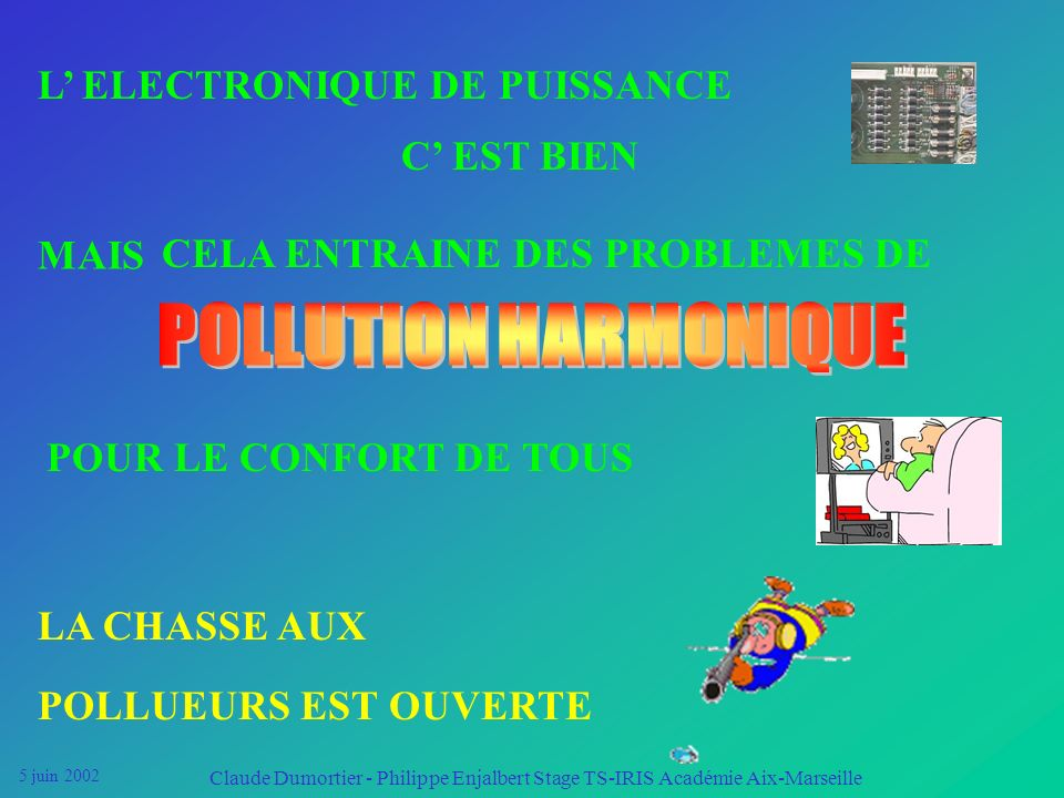 POLLUTION HARMONIQUE L' ELECTRONIQUE DE PUISSANCE C' EST BIEN MAIS