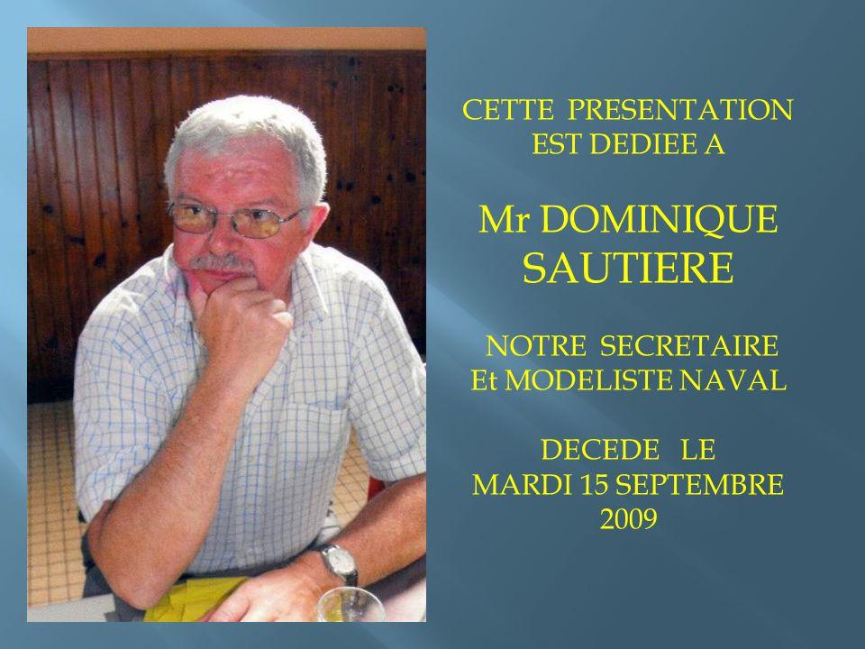 Mr DOMINIQUE SAUTIERE CETTE PRESENTATION EST DEDIEE A NOTRE SECRETAIRE