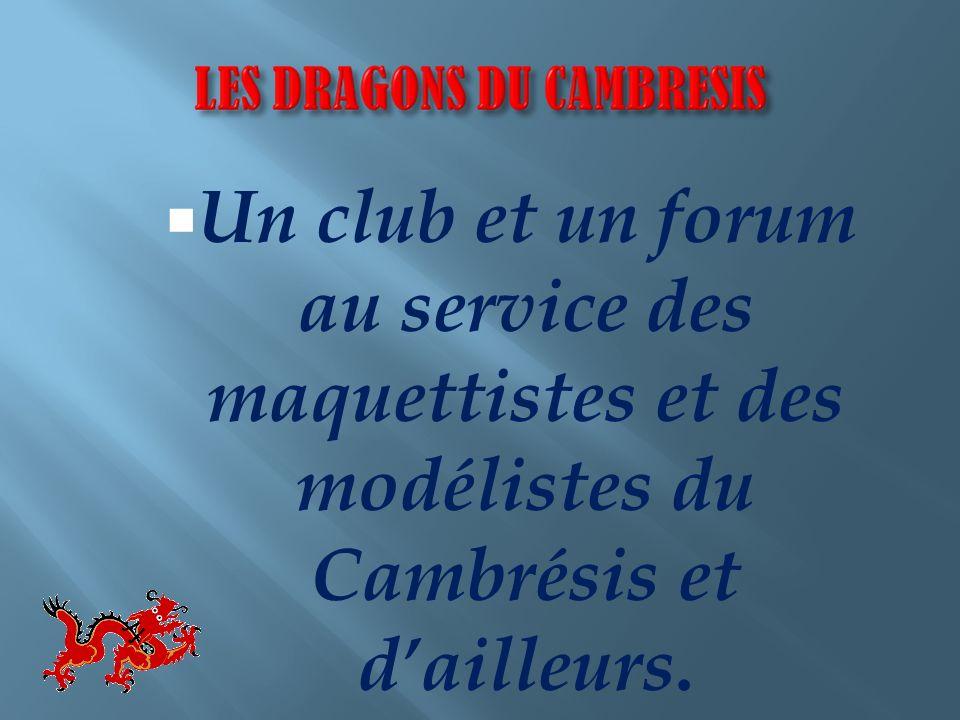 Un club et un forum au service des maquettistes et des modélistes du Cambrésis et d'ailleurs.
