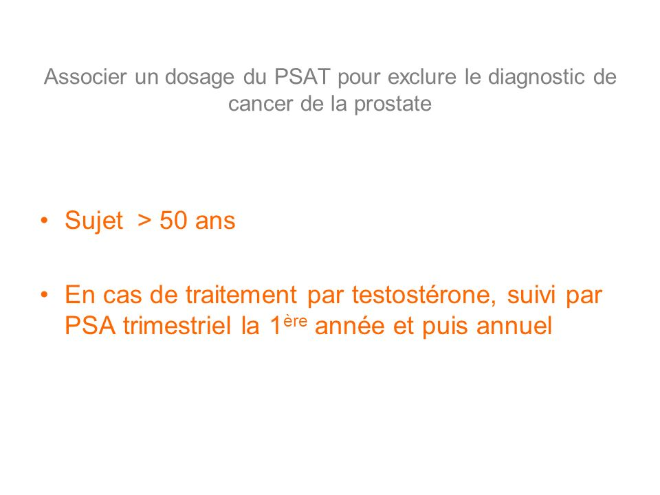 Associer un dosage du PSAT pour exclure le diagnostic de cancer de la prostate