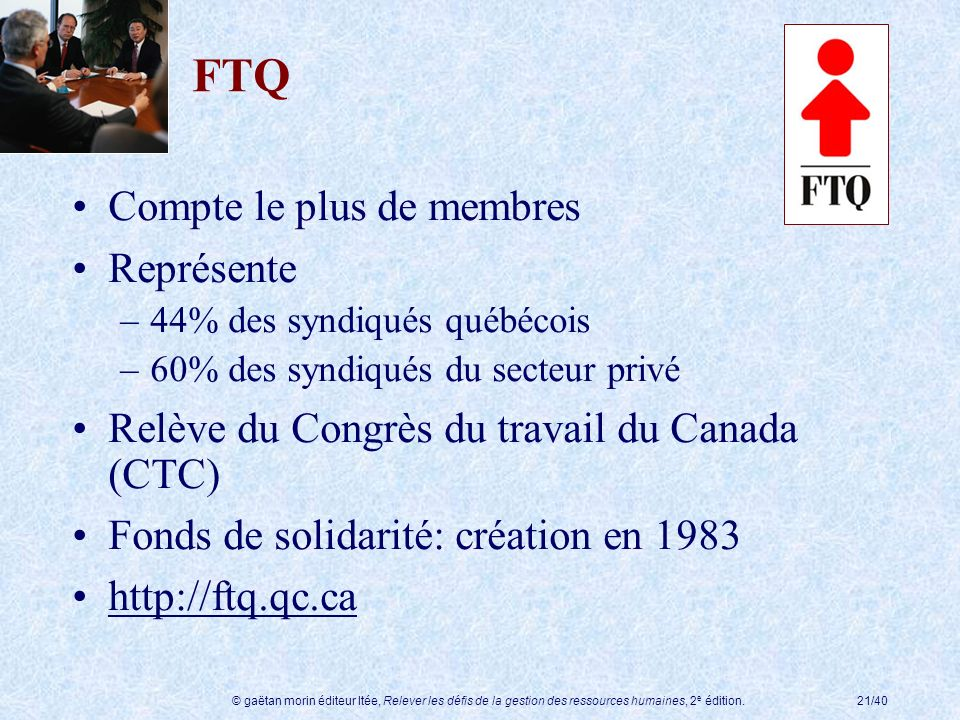 FTQ Compte le plus de membres Représente