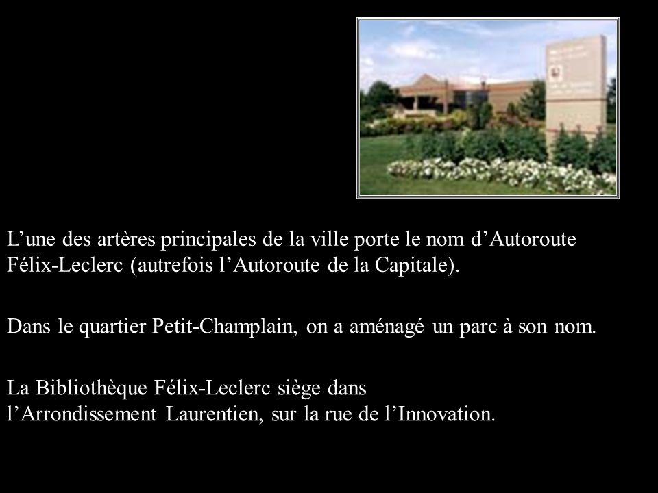 L'une des artères principales de la ville porte le nom d'Autoroute Félix-Leclerc (autrefois l'Autoroute de la Capitale).
