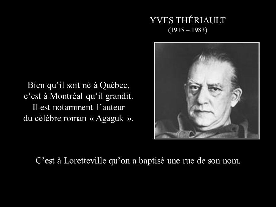 Bien qu'il soit né à Québec, c'est à Montréal qu'il grandit.