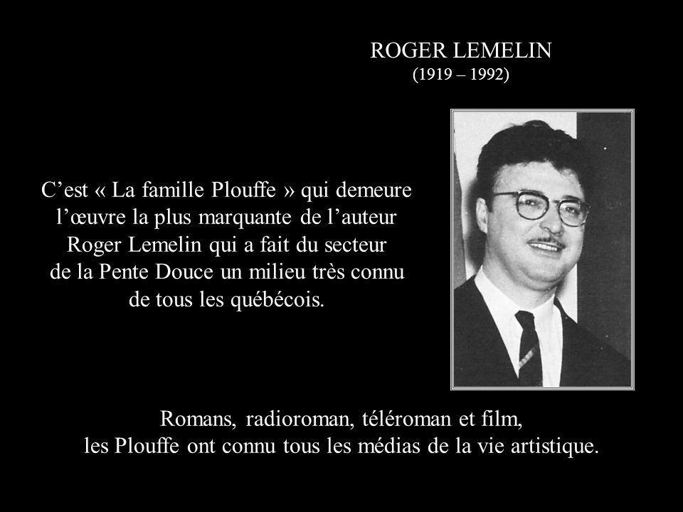 Roger Lemelin qui a fait du secteur