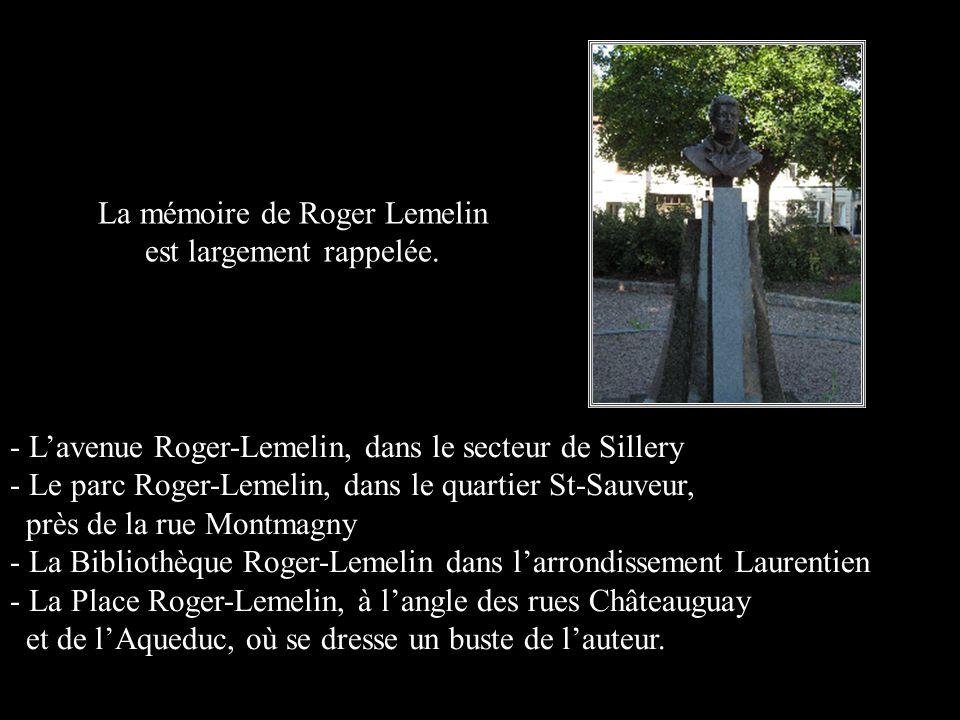La mémoire de Roger Lemelin est largement rappelée.