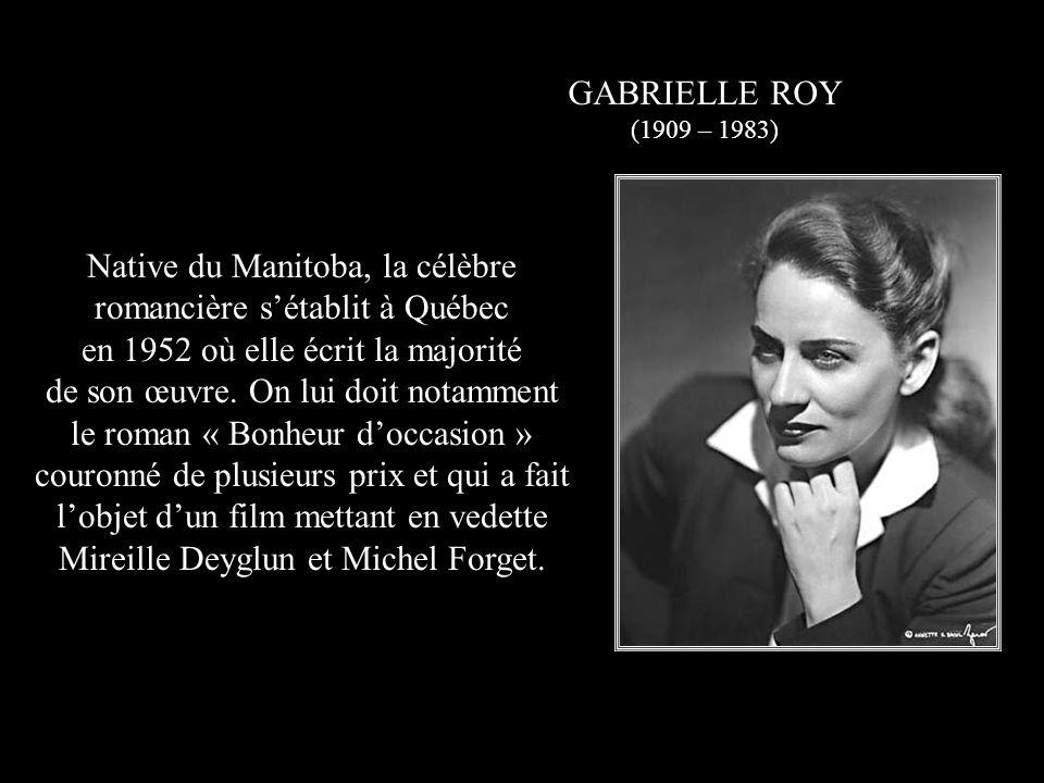 Native du Manitoba, la célèbre romancière s'établit à Québec