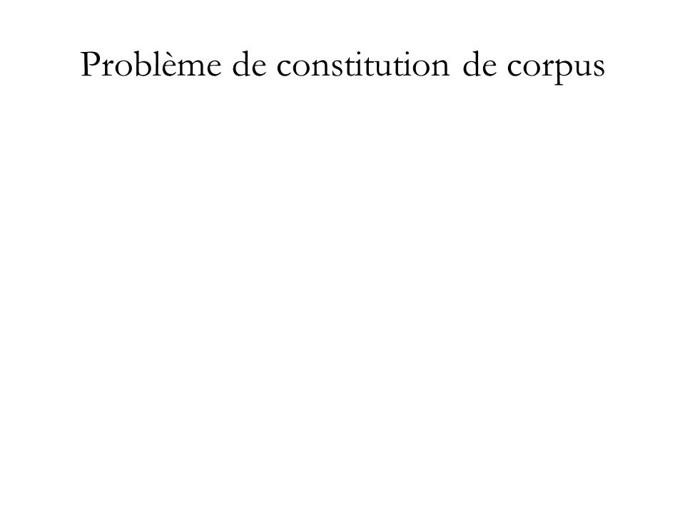 Problème de constitution de corpus